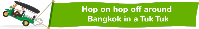 Hop on hop off around Bangkok in a Tuk Tuk
